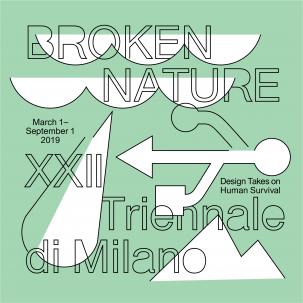 XXII TRIENNALE DI MILANO: BROKEN NATURE